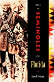 The Seminoles of Florida, James W. Covington, 081301204X