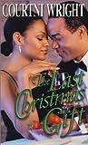 The Last Christmas Gift, Courtni Crump Wright, 1583144307
