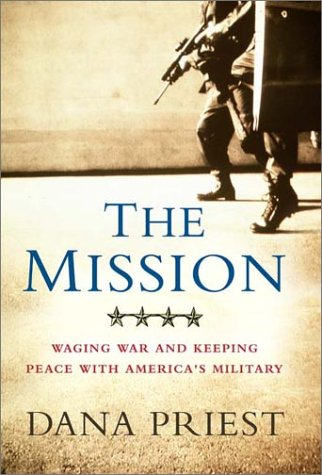 Download The Mission: Waging War and Keeping Peace with America's Military pdf