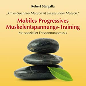 Mobiles Progressives Muskelentspannungs-Training Hörbuch