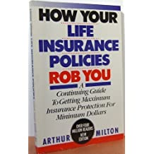 How Your Life Insurance Policies Rob You