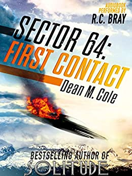 Sector 64: First Contact: A Sector 64 Prequel Novella by [Cole, Dean M.]