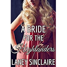 A Bride For The Highlanders: A Historical, Time Travel MMF Erotic Romance