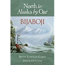 Bijaboji: North to Alaska by Oar