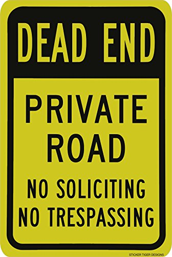 Yellow Road Sign - Sticker Tiger Dead End Private Road No Soliciting Trespassing Yellow & Black Aluminum, Metal Sign 8X12