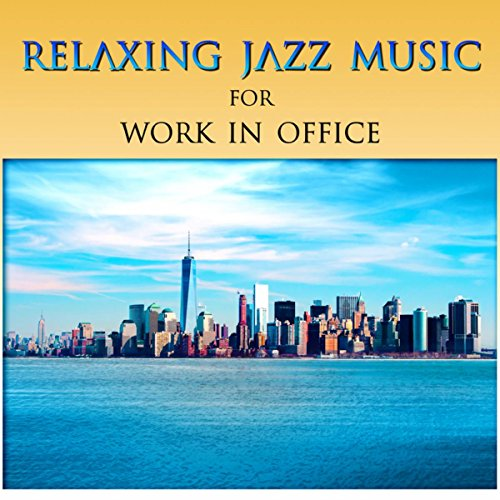Relaxing Jazz Music for Work in Office - The Best ...