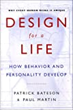 Design for a Life: How Behavior and Personality Develop
