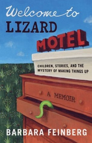 Welcome to Lizard Motel: Children, Stories, and the Mystery of Making Things Up PDF