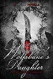 Wolfsbane's Daughter: A Wylder Novella (A Wylder Tale)
