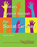 Survival Spanish for Social Services (English and Spanish Edition)