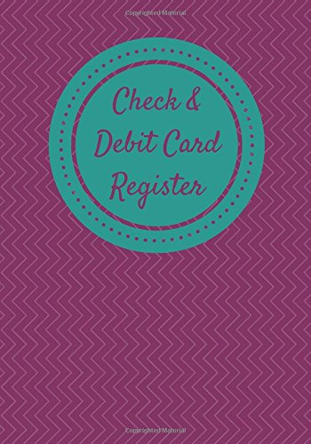 Download Check & Debit Card Register (BONUS Notes area/7 X 10 inches): Checkbook Register/Transaction Register (Debit Card & Check Registers) pdf epub