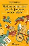 """Afficher """"Fictions et journaux pour la jeunesse au XXe siècle"""""""