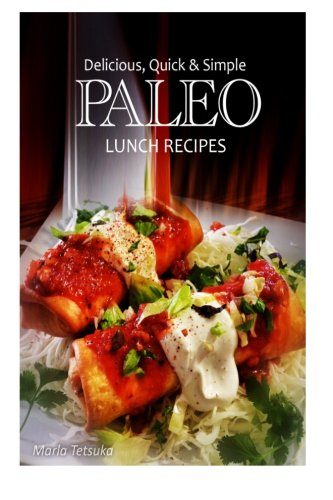 Delicious, Quick and Simple - Paleo Lunch Recipes