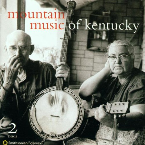 Mountain Music Of Kentucky [2-CD Set] by Smithsonian Folkways Recordings