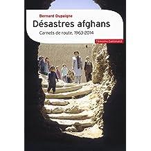 Désastres afghans. Carnets de route, 1963-2014 (Témoins) (French Edition)