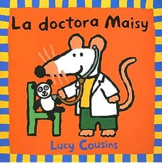 La doctora Maisy / Doctor Maisy (Spanish Edition)