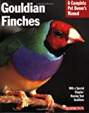 img - for Gouldian Finches (Complete Pet Owner's Manual) book / textbook / text book