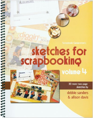 Generations Scrapbooking Scrapbook (Scrapbook Generation Sketches for Scrapbooking, Volume 4)