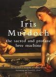 The Sacred and Profane Love Machine, Iris Murdoch, 0099433575