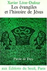 Les évangiles et l'histoire de Jésus par Léon-Dufour