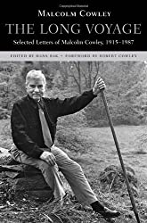 The Long Voyage: Selected Letters of Malcolm Cowley, 1915-1987