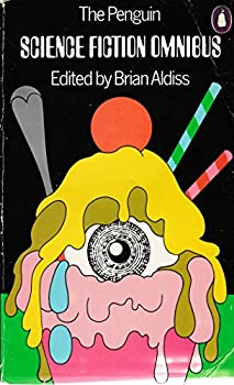 The Penguin Science Fiction Omnibus edited by Brian W. Aldiss