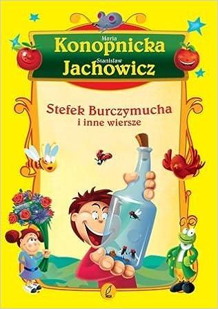 Stefek Burczymucha I Inne Wiersze Polska Wersja Jezykowa