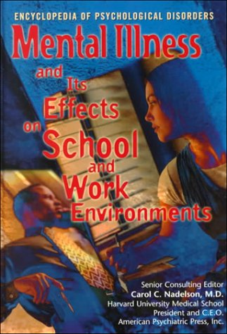 Read Online Mental Illness and Its Effect on School and Work Environments (The Encyclopedia of Psychological Disorders) pdf epub