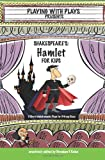 Shakespeare's Hamlet for Kids, Brendan Kelso, 1453641548