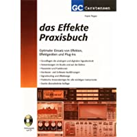 Das Effekte Praxisbuch: Optimaler Einsatz von Effekten, Effektgeräten und Plug-Ins (Factfinder-Serie)