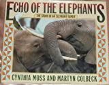 Echo of the Elephants, Cynthia Moss and M. Colbeck, 0688121039