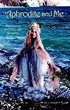 Aphrodite and Me, Jeanette Jaffe-Longoria, 1413452779