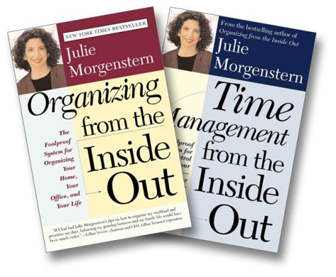 Julie Morgenstern Organizing From the Inside Out Two-Book Set (Organizing From the Inside Out, Time Management From the Inside Out)