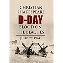 D-DAY Blood on the Beaches