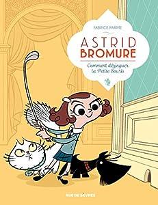 vignette de 'Astrid Bromure n° 1<br /> Comment dézinguer la petite souris (Fabrice Parme)'