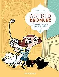 Astrid Bromure, Tome 1 : Comment dézinguer la petite souris par Parme