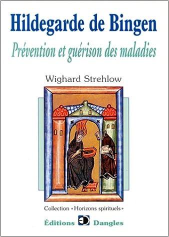 Livres gratuits en ligne Hildegarde de Bingen : Prévention et guérison des maladies pdf, epub