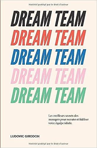 Amazon Fr Dream Team Les Meilleurs Secrets Des Managers