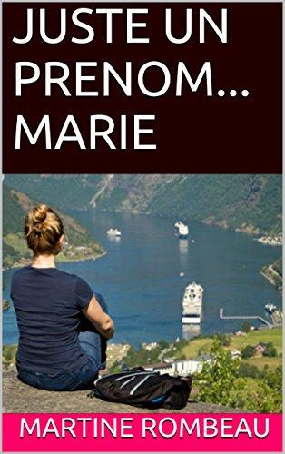JUSTE UN PRENOM... MARIE (French Edition)