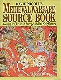 Medieval Warfare Source Book, David Nicolle, 185409307X