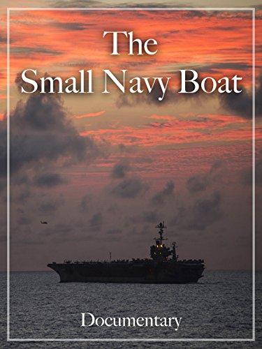 The Small Navy Boat Documentary