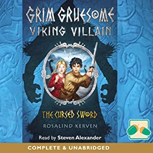Grim Gruesome Viking Villain: The Cursed Sword Audiobook