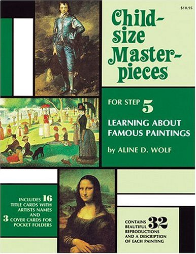 Child-Size Masterpieces for Step 5: Learning About Famous Paintings