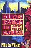 Slow Dance in Autumn: A Hank Prince Mystery Novel