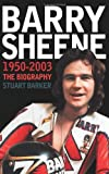 Barry Sheene 1950–2003: The Biography