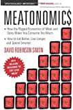 Meatonomics: How the Rigged Economics of Meat and Dairy Make You Consume Too Much-and How to Eat Better, Live Longer, and Spend Smarter