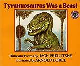 Tyrannosaurus Was a Beast, Jack Prelutsky, 0688126138