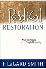 Radical Restoration: A Call for Pure and Simple Christianity Paperback