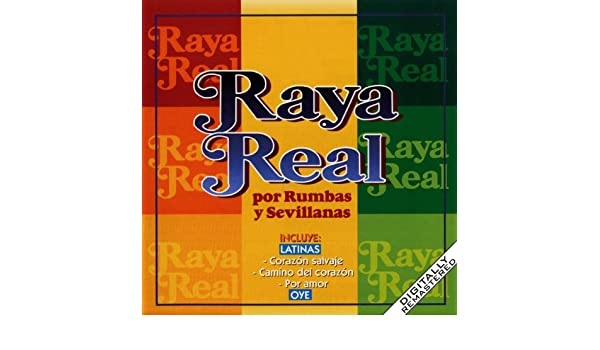 Raya Real Por Rumbas Y Sevillanas by Raya Real on Amazon ...