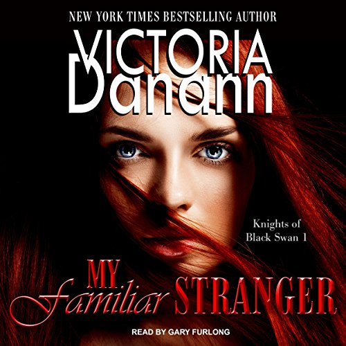 My Familiar Stranger: Knights of Black Swan Series, Book 1
